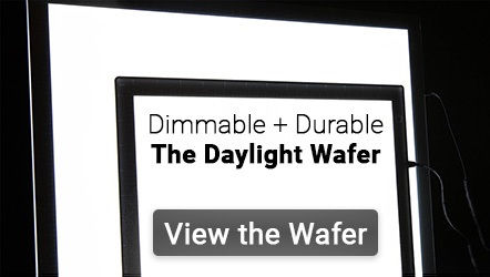 Dimmable + Durable, The Daylight Wafer