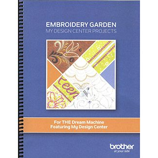 Brother Embroidery Garden My Design Center Projects